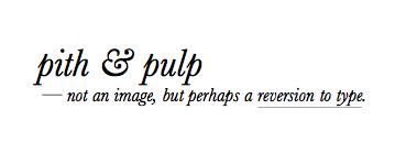 Pith & Pulp